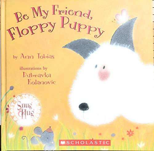 9780439850605: Be My Friend, Floppy Puppy