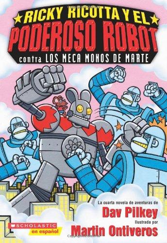 9780439851053: Ricky Ricotta y el Poderoso Robot contra los Meca Monos de Marte: (Spanish language edition of Ricky Ricotta's Mighty Robot vs. the Mecha-Monkeys from Mars) (Spanish Edition)