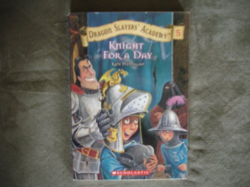 9780439852388: Knight For A Day (Dragon Slayers' Academy #5)