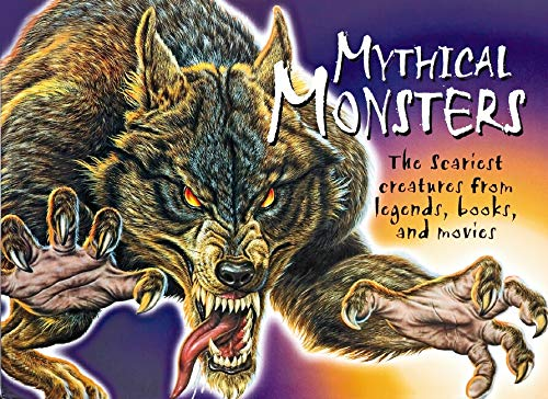 9780439854795: Mythical Monsters : The Scariest Creatures from Legends, Books, and Movies