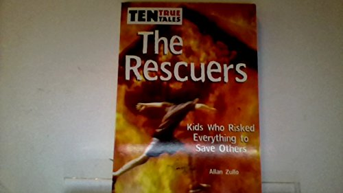 9780439854832: The Rescuers: Kids Who Risked Everything to Save Others