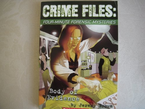 9780439855518: Body of Evidence (Crime Files: Four Minute Forensic Mysteries)