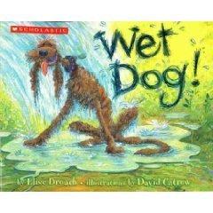 Wet Dog!: Broach, Elise