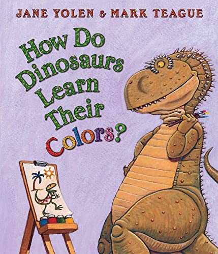 How Do Dinosaurs Learn Their Colors? (board Books)