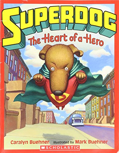 9780439857987: Superdog The Heart Of A Hero