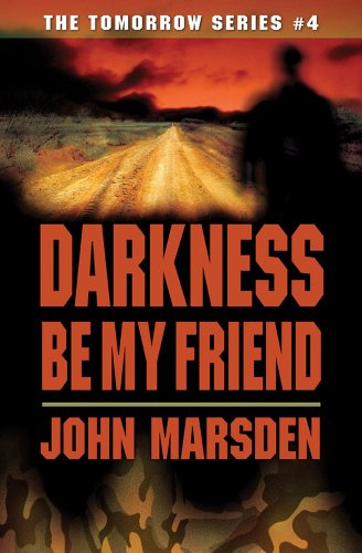 9780439858021: Darkness Be My Friend (The Tomorrow Series #4)
