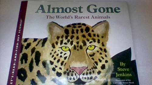 9780439860574: Almost Gone The World's Rarest Animals (Let's Read and Find Out Science)