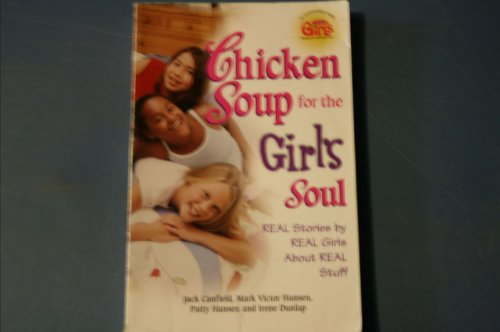 9780439862042: Chicken Soup for the Girl's Soul: Real Stories by Real Girls About Real Stuff Edition: first