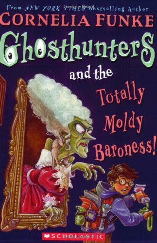 Ghosthunters And The Totally Moldy Baroness!: Funke, Cornelia