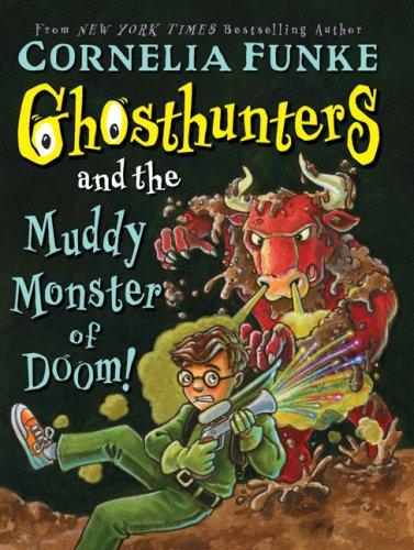 Ghosthunters #4: Ghosthunters and the Muddy Monster: Funke, Cornelia