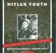 Hitler Youth Growing up in Hitler's Shadow: Bartoletti, Susan Campbell