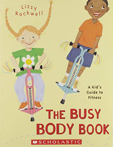9780439867849: [The Busy Body Book: A Kid's Guide to Fitness] [by: Lizzy Rockwell]
