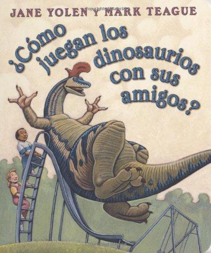 9780439871938: ¿Cómo juegan los dinosaurios con sus amigos? (Spanish Edition)
