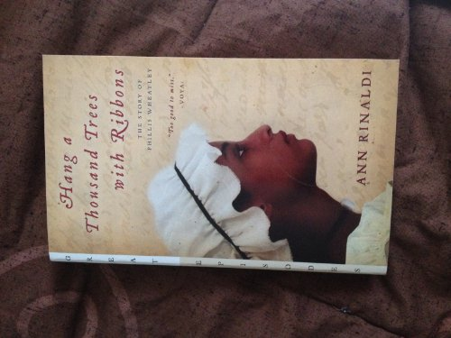 9780439872171: Hang a Thousand Trees with Ribbons The Story of Phillis Wheatley