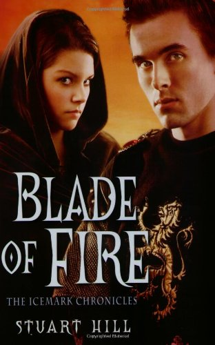 9780439873277: Blade of Fire (The Icemark Chronicles 2)