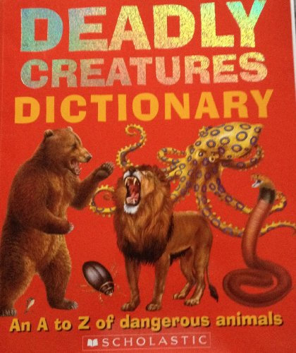 9780439873420: Deadly Creatures Dictionary