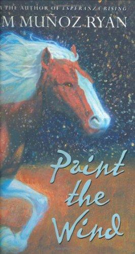 Paint The Wind: Ryan, Pam Munoz