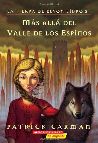 9780439874809: Mas Alla del Valle de Espinos (La Tierra De Elyon/the Land of Elyon)