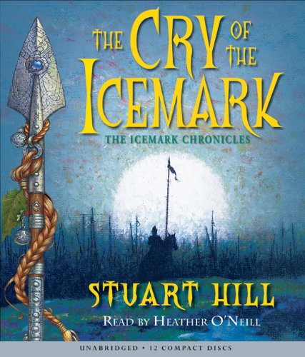 Cry Of The Icemark Audio (The Icemark Chronicles): Stuart Hill