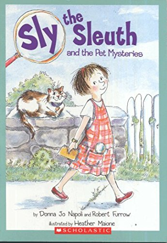Sly the Sleuth and the Pet Mysteries: donna jo napoli,