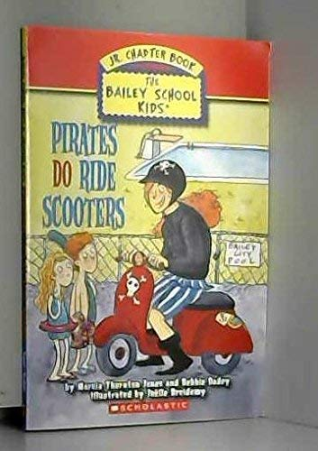 9780439876322: Pirates do Ride Scooters (Bailey School Kids Jr. Chapter Book, No. 4)