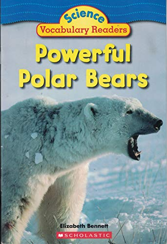 9780439876469: Powerful Polar Bears (Science Vocabulary Readers)