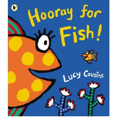 9780439879552: [Hooray for Fish!] [by: Lucy Cousins]