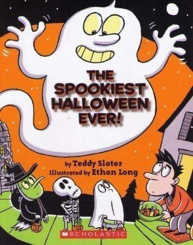 The Spookiest Halloween Ever!: Teddy Slater