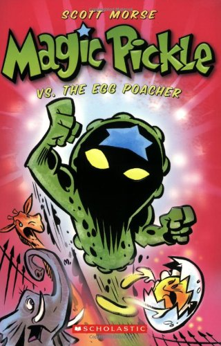 9780439879972: Magic Pickle Vs. The Egg Poacher