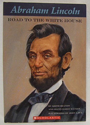 9780439880053: Abraham Lincoln, Road to the White House