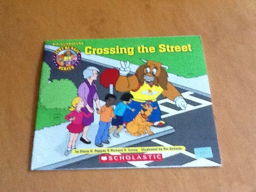 9780439880299: Crossing the Street (Kid Guardians - Just Be Safe Series)