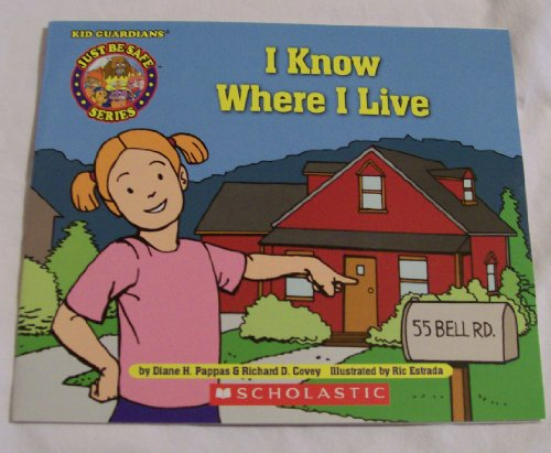 9780439880329: I Know Where I Live (Kid Guardians - Just Be Safe Series)