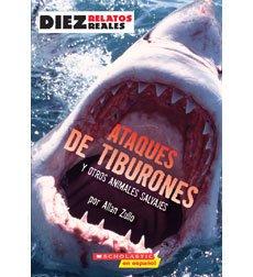 9780439882118: Diez Relatos Reales - Ataques de Tiburones Y otros Animales Salvajes