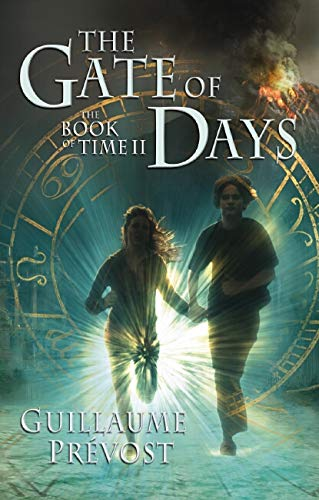 Gate Of Days (The Book Of Time: Guillaume Prevost