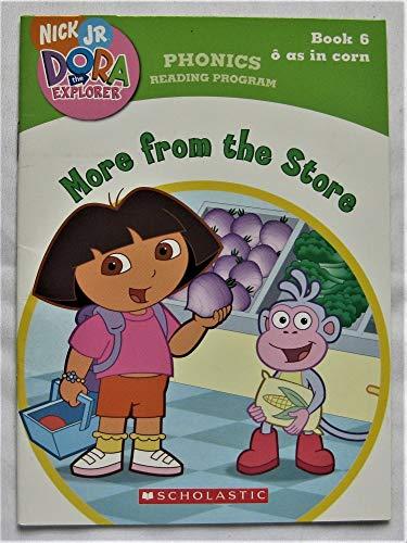 9780439884266: More From the Store (Dora the Explorer, Phonics Reading Program Book 6)