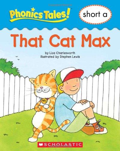 Phonics Tales: That Cat Max (Short A): Liza Charlesworth