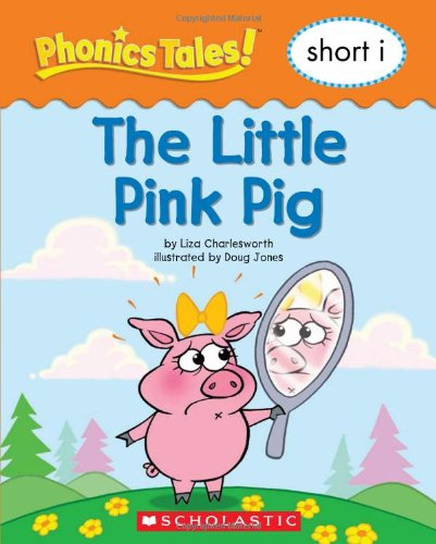 9780439884532: Phonics Tales: The Little Pink Pig (Short I)