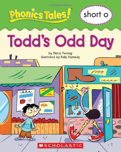 Phonics Tales: Todd's Odd Day (Short O) (0439884543) by Maria Fleming
