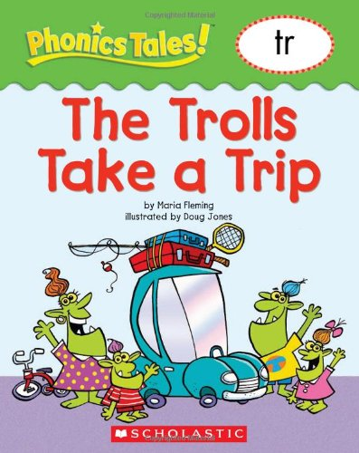 Phonics Tales: The Trolls Take a Trip (TR) (9780439884716) by Scholastic