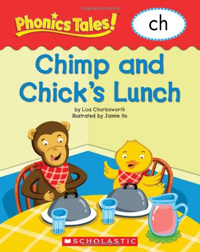 Phonics Tales: Chimp and Chick's Lunch (CH): Liza Charlesworth