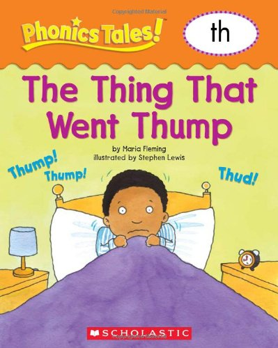 Phonics Tales: The Thing That Went Thump (TH) (9780439884754) by Scholastic
