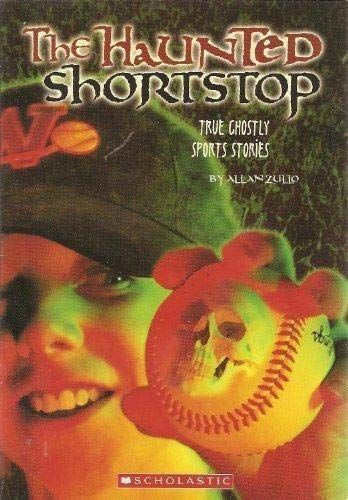 9780439886185: The Haunted Shortstop: True Ghostly Sports Stories