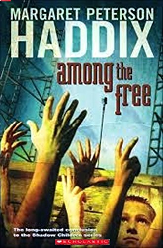 9780439887380: Among The Free - A Shadow Children Book (Shadow Children Series, Conclusion)