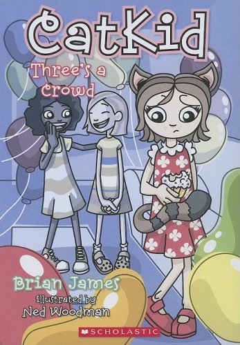 Three's A Crowd (Catkid Book) (0439888573) by Brian James
