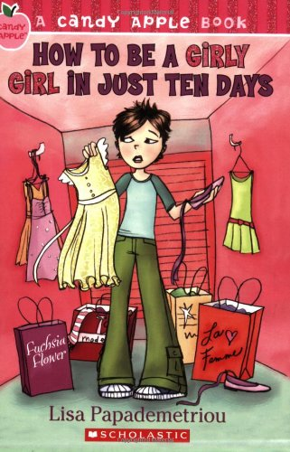 9780439890588: How to Be a Girly Girl in Just Ten Days (Candy Apple)