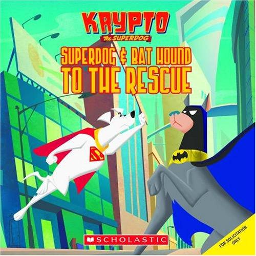 9780439894661: Superdog & Bat Hound to the Rescue (Krypto the Superdog)