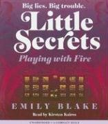 9780439895514: Playing With Fire (Little Secrets)