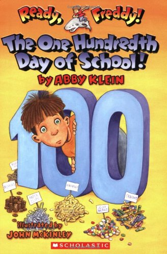 9780439895934: The One Hundredth Day of School! (Ready, Freddy! 13)