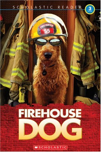 Firehouse Dog (Scholastic Reader, Level 3): Danega, Danielle; Scholastic, Inc; Scholastic