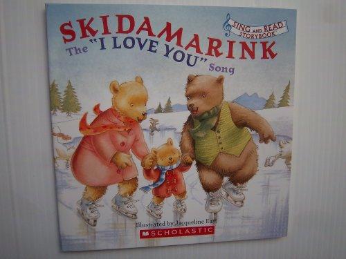 "Skidamarink, the ""I Love You "" Song"